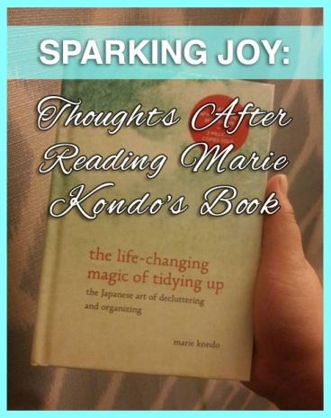 Sparking Joy: Thoughts After Reading Marie Kondo's Book